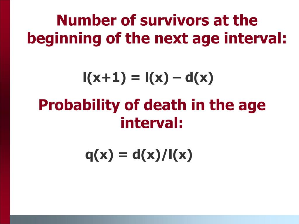 Number of survivors at the beginning of the next age interval: