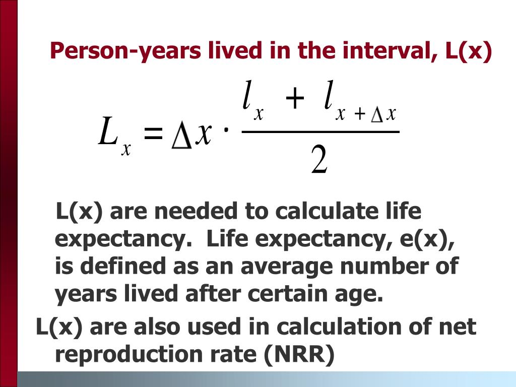 Person-years lived in the interval, L(x)