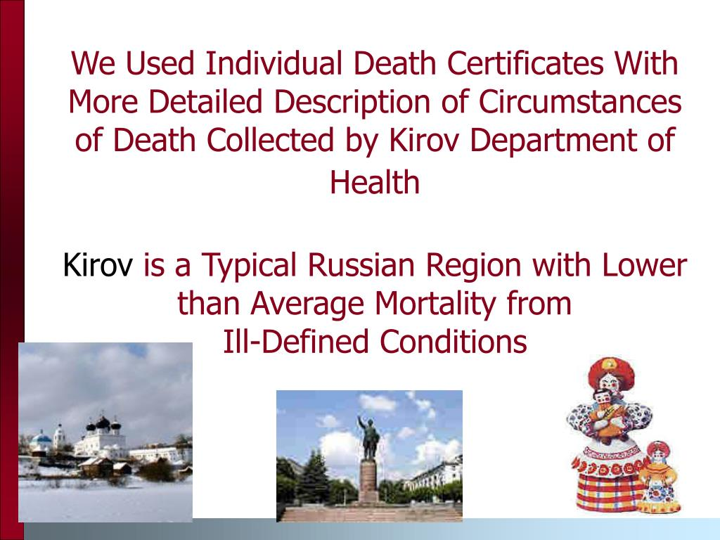 We Used Individual Death Certificates With More Detailed Description of Circumstances of Death Collected by Kirov Department of Health