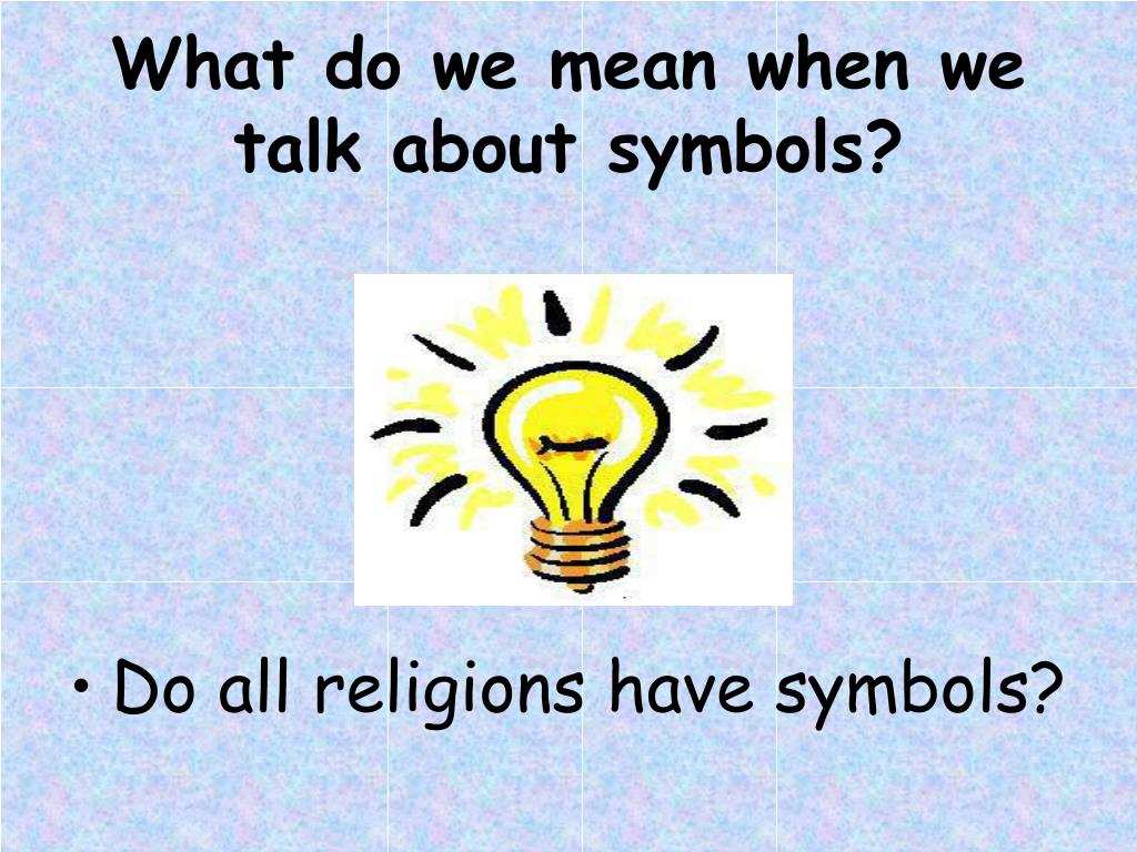 What do we mean when we talk about symbols?
