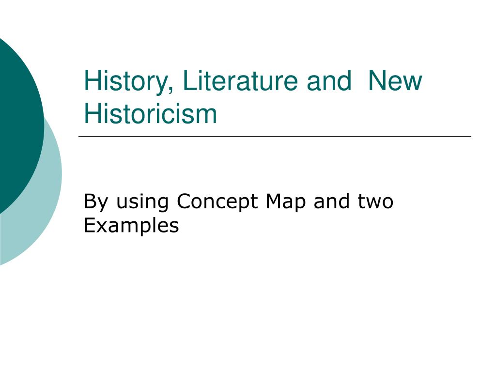 Ppt History Literature And New Historicism Powerpoint
