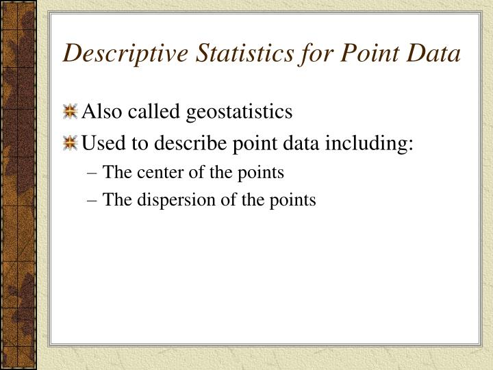 Descriptive statistics for point data