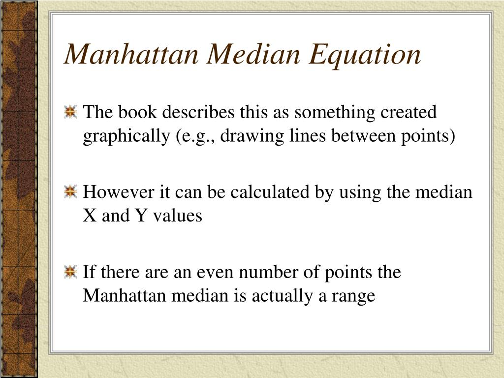Manhattan Median Equation