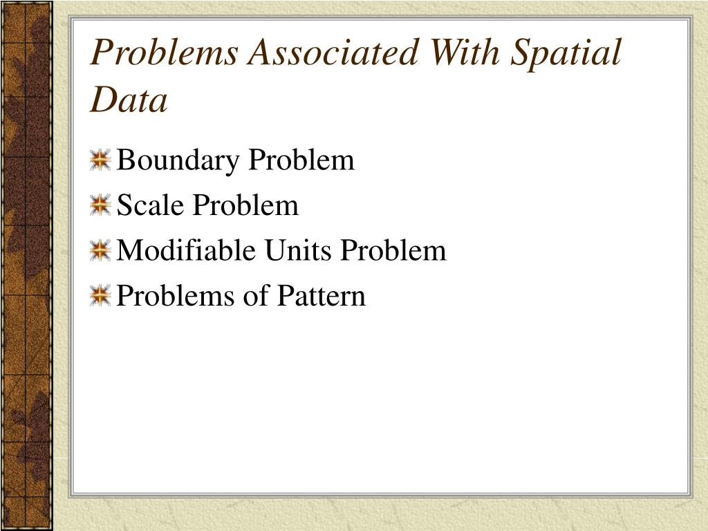 Problems Associated With Spatial Data