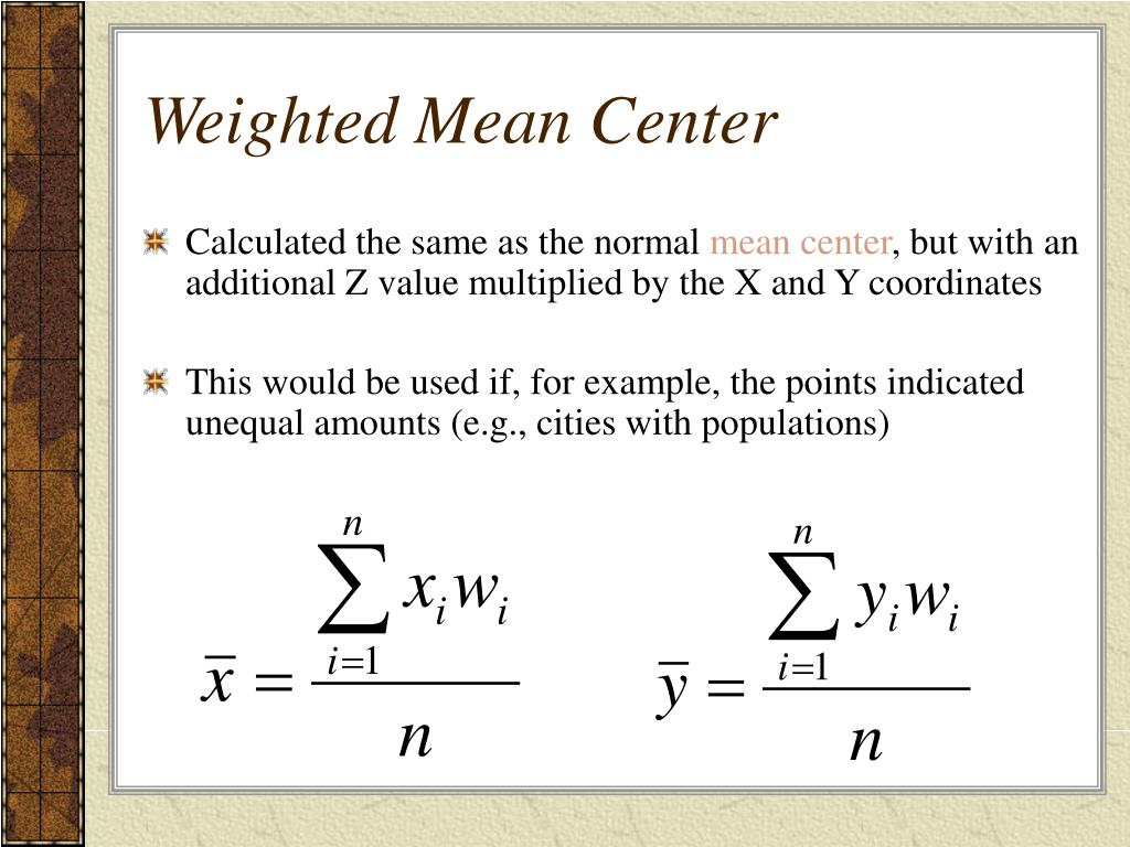 Weighted Mean Center
