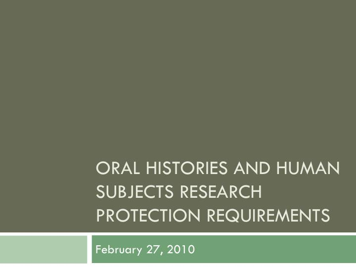 Oral histories and human subjects research protection requirements