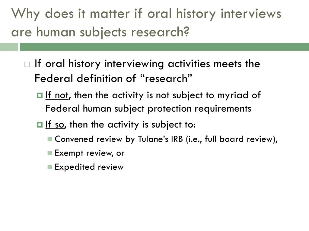 Why does it matter if oral history interviews are human subjects research?