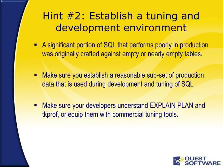 Hint #2: Establish a tuning and development environment
