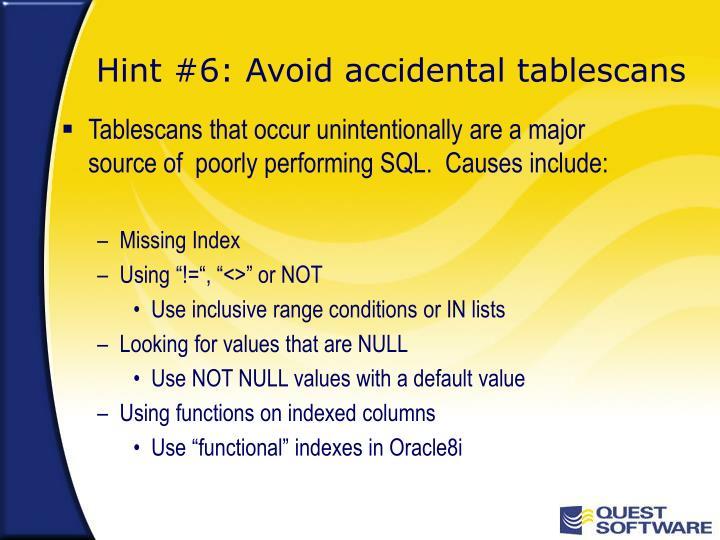 Hint #6: Avoid accidental tablescans
