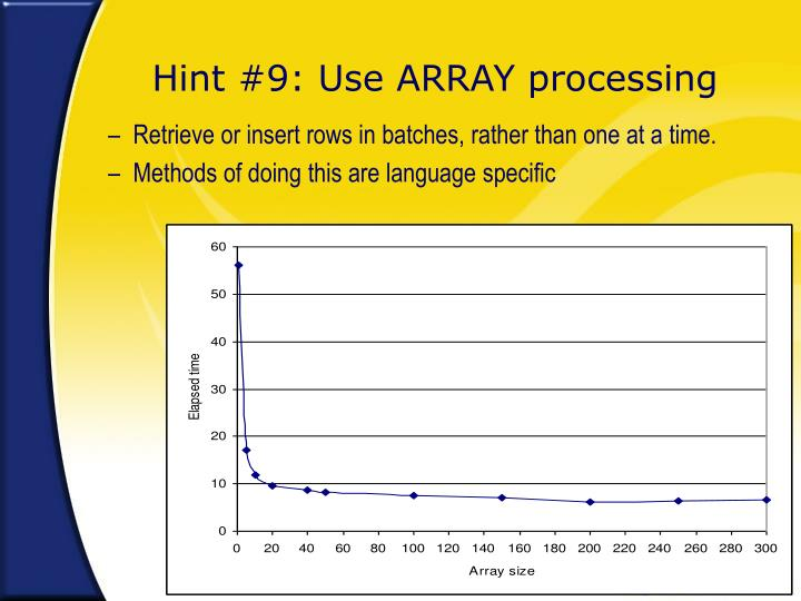 Hint #9: Use ARRAY processing