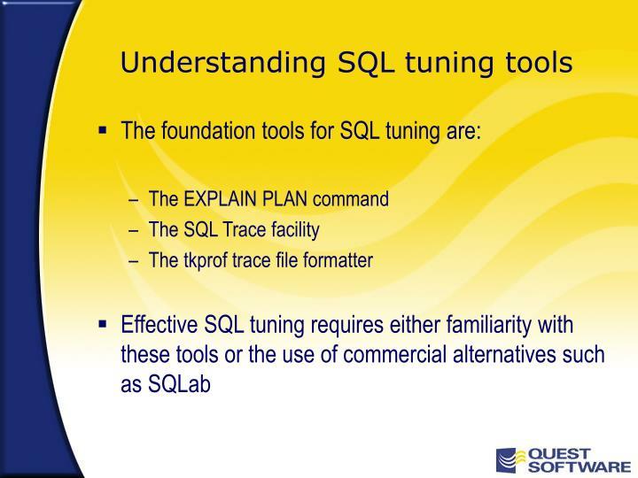 Understanding SQL tuning tools