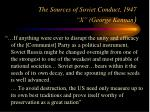 the sources of soviet conduct 1947 x george kennan