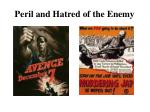 peril and hatred of the enemy