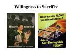 willingness to sacrifice