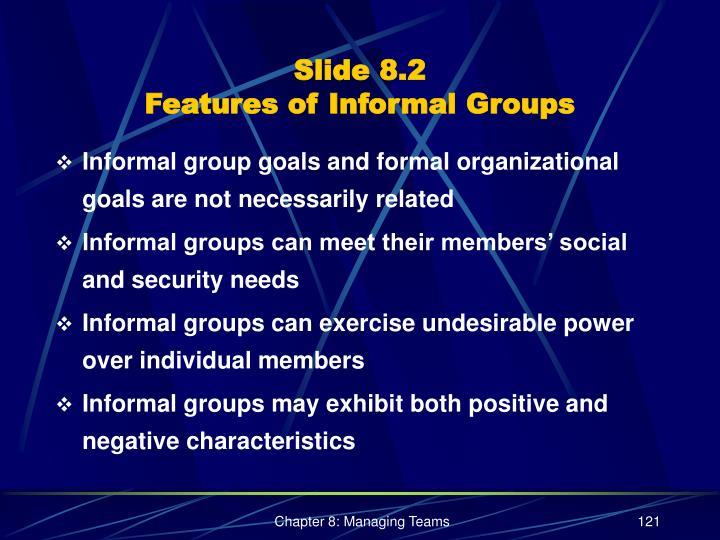 Slide 8 2 features of informal groups