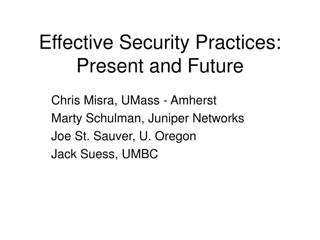 effective security practices present and future l.