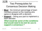 two prerequisites for consensus decision making