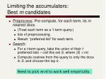 limiting the accumulators best m candidates
