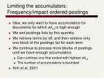 limiting the accumulators frequency impact ordered postings