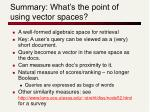 summary what s the point of using vector spaces