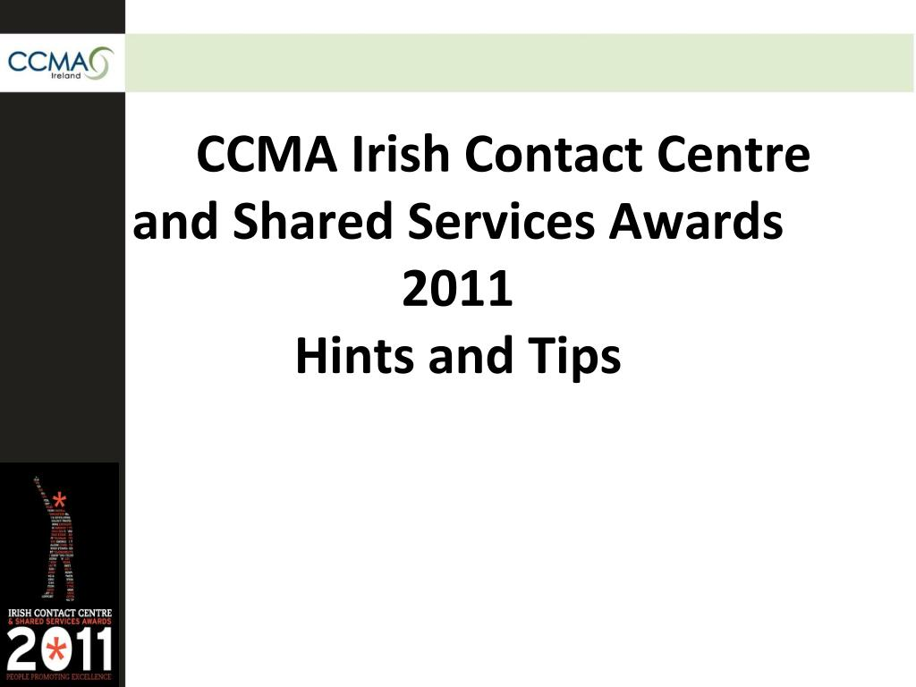 ccma irish contact centre and shared services awards 2011 hints and tips l.