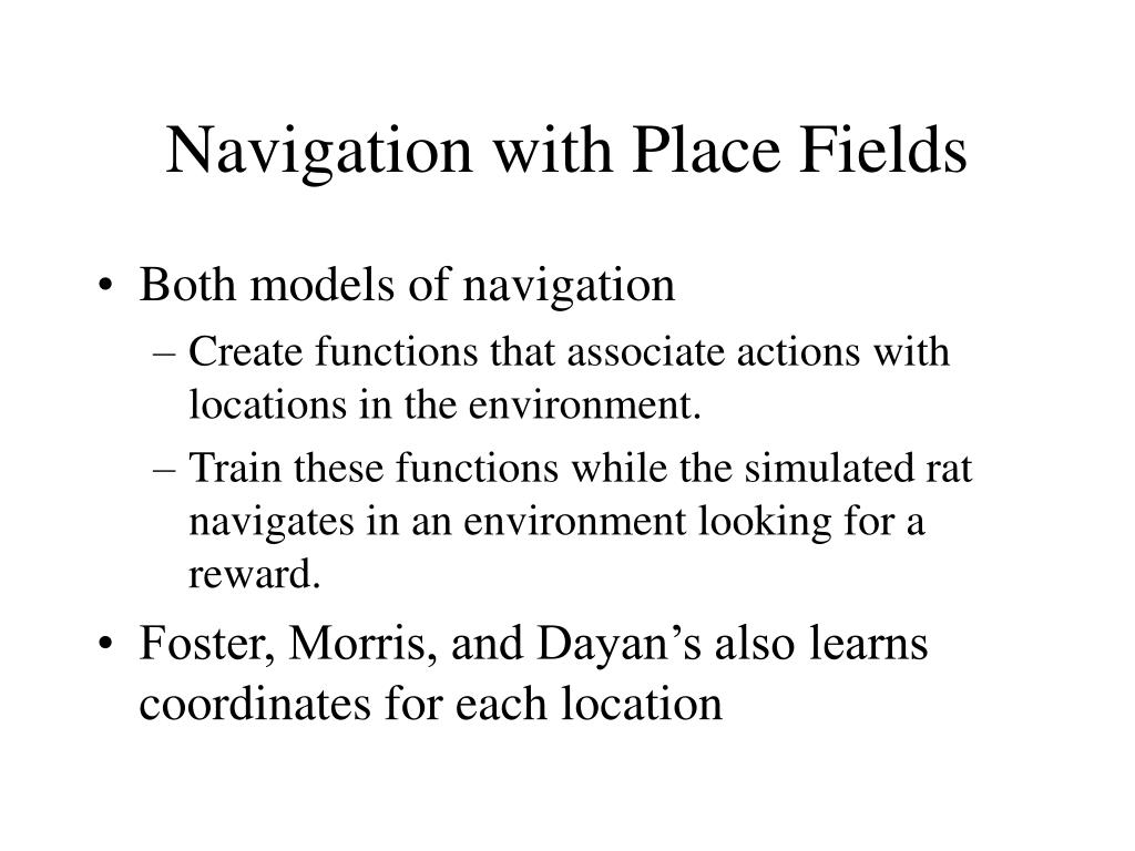 Navigation with Place Fields