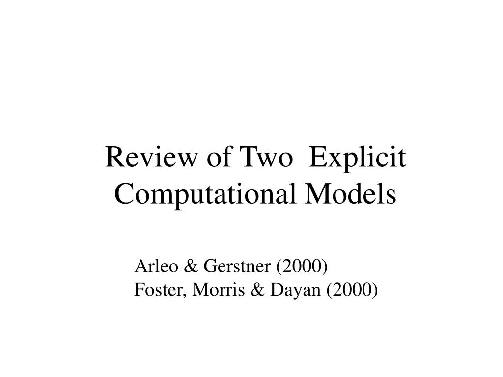 Review of Two  Explicit Computational Models