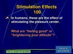 stimulation effects 100