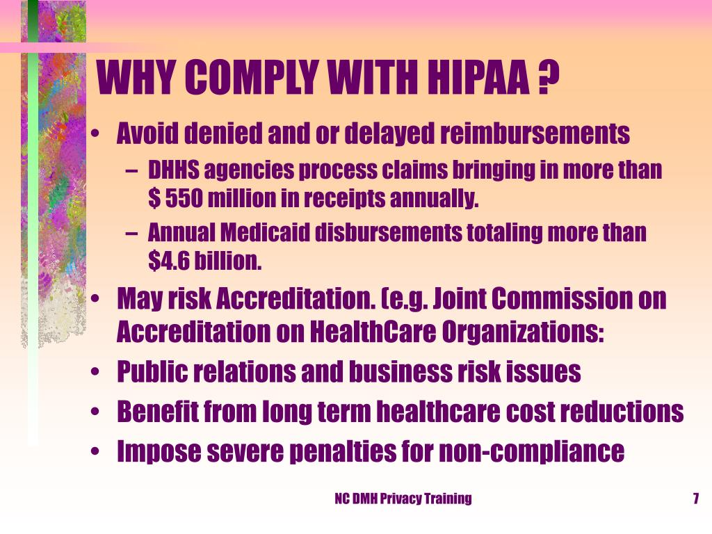 WHY COMPLY WITH HIPAA ?