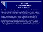 6th grade world culture history course overview