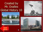 created by mr ovalles global history 10