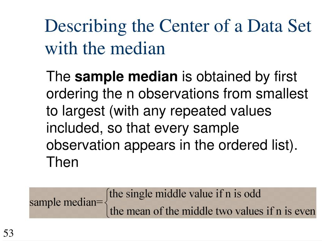 Describing the Center of a Data Set with the median