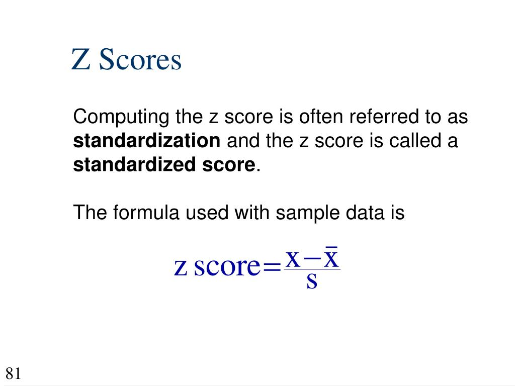 Computing the z score is often referred to as