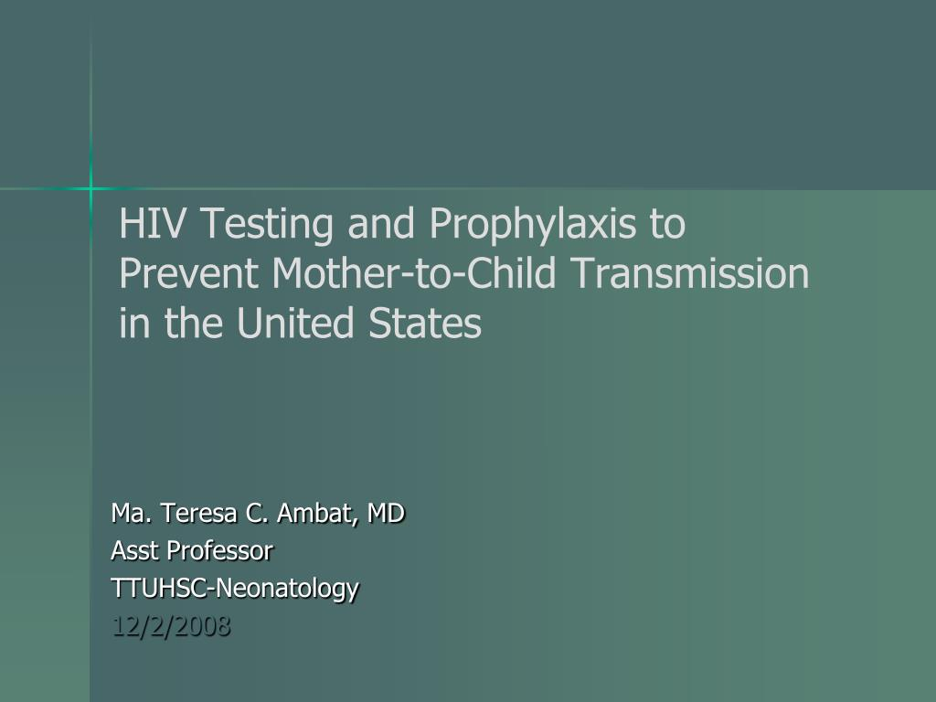 hiv testing and prophylaxis to prevent mother to child transmission in the united states l.