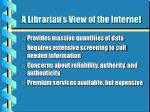 a librarian s view of the internet