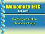 welcome to tetc fall 2001