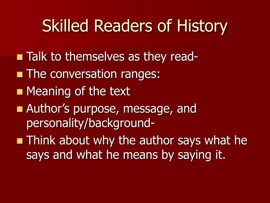 Skilled Readers of History