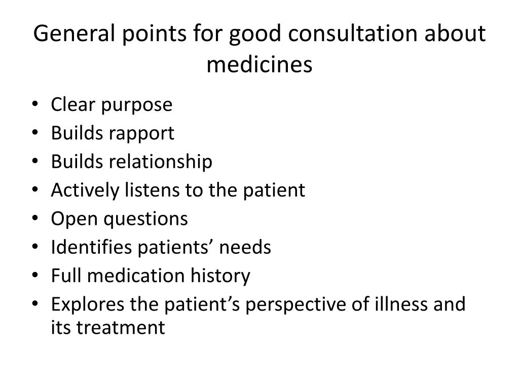 General points for good consultation about medicines