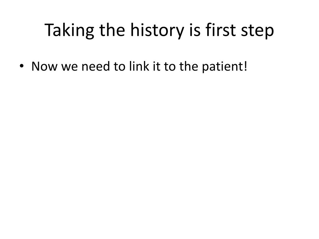 Taking the history is first step