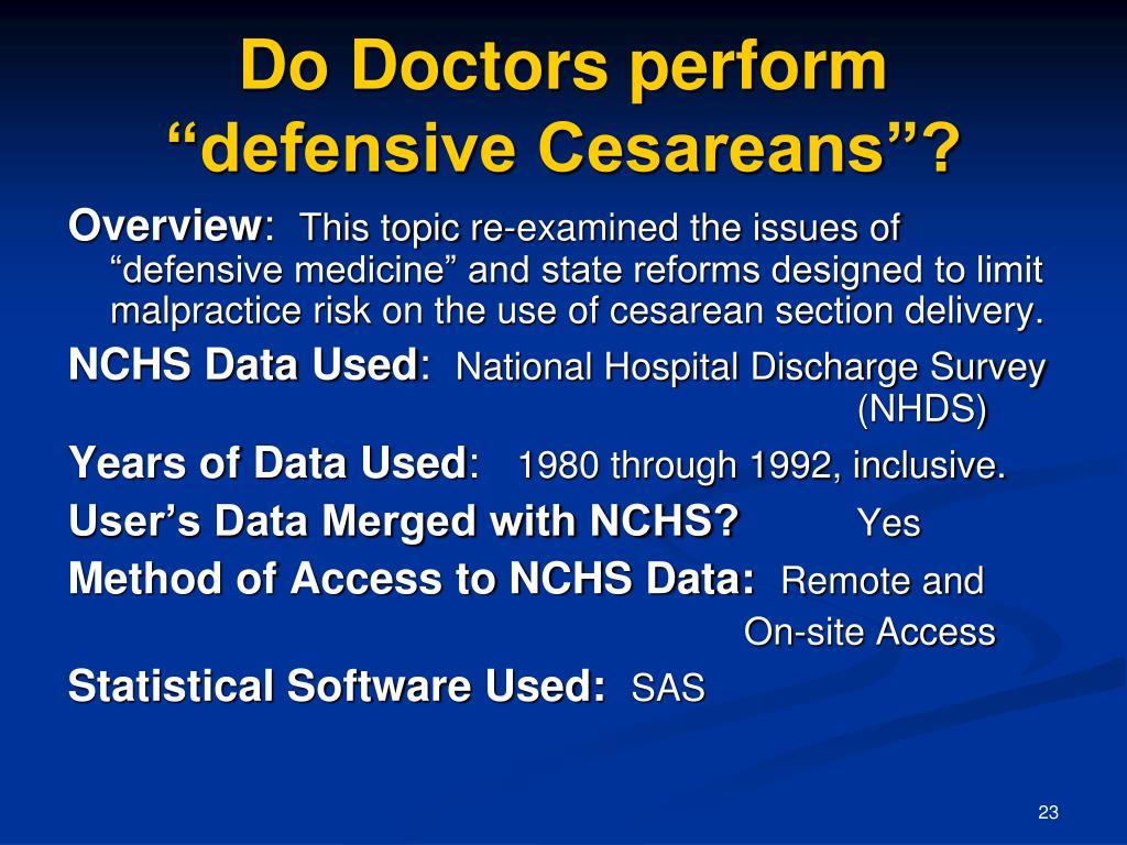 """Do Doctors perform """"defensive Cesareans""""?"""