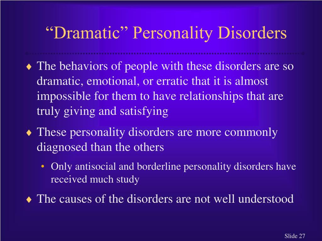 """""""Dramatic"""" Personality Disorders"""