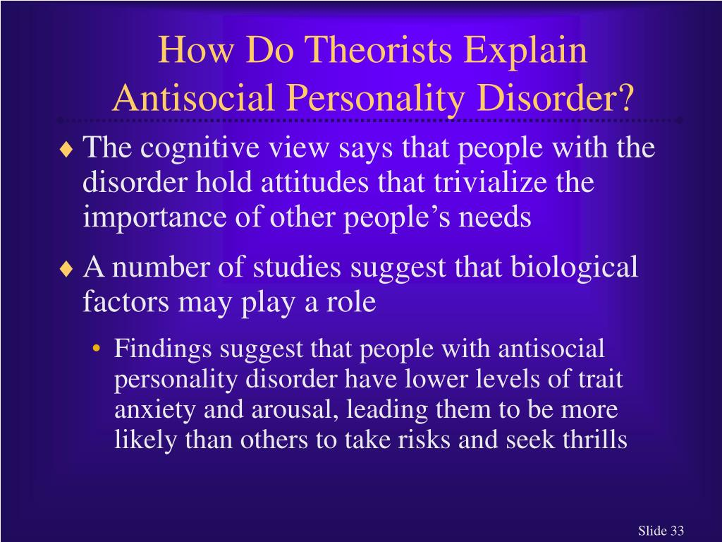 How Do Theorists Explain Antisocial Personality Disorder?
