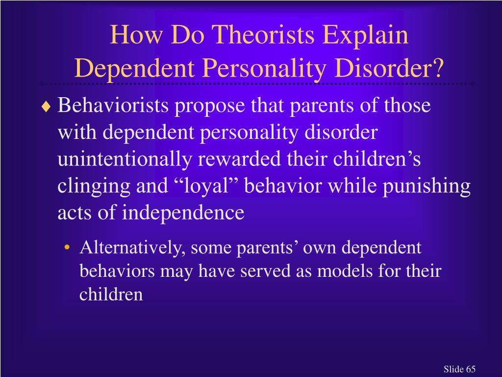 How Do Theorists Explain Dependent Personality Disorder?