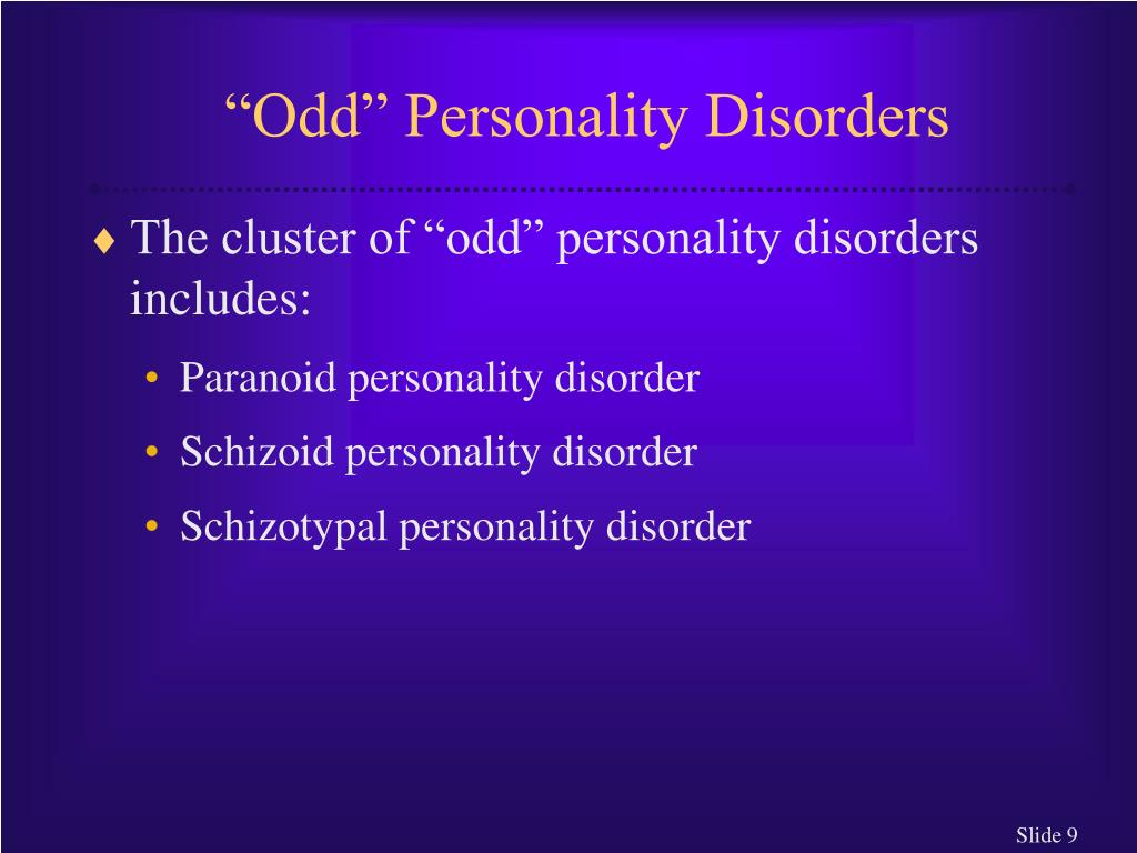 """""""Odd"""" Personality Disorders"""