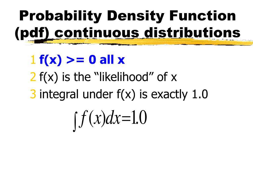 Probability Density Function (pdf) continuous distributions