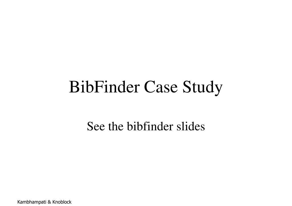 BibFinder Case Study