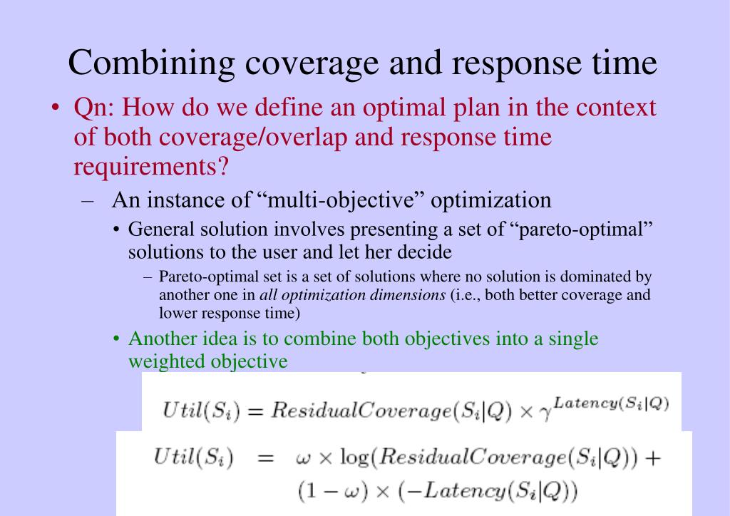 Combining coverage and response time