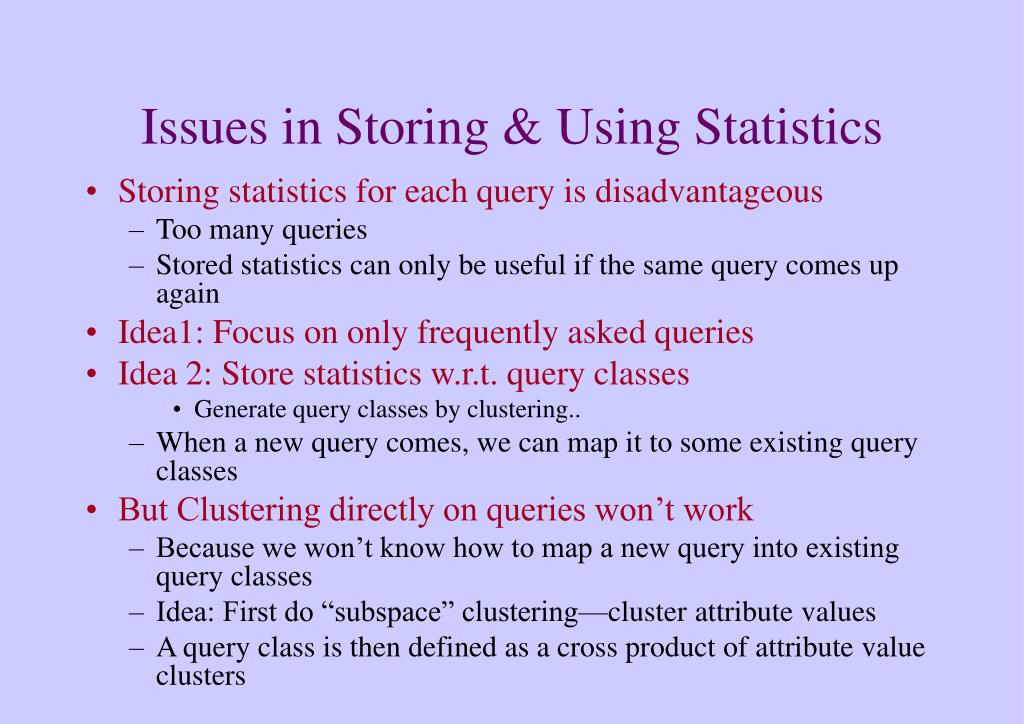 Issues in Storing & Using Statistics