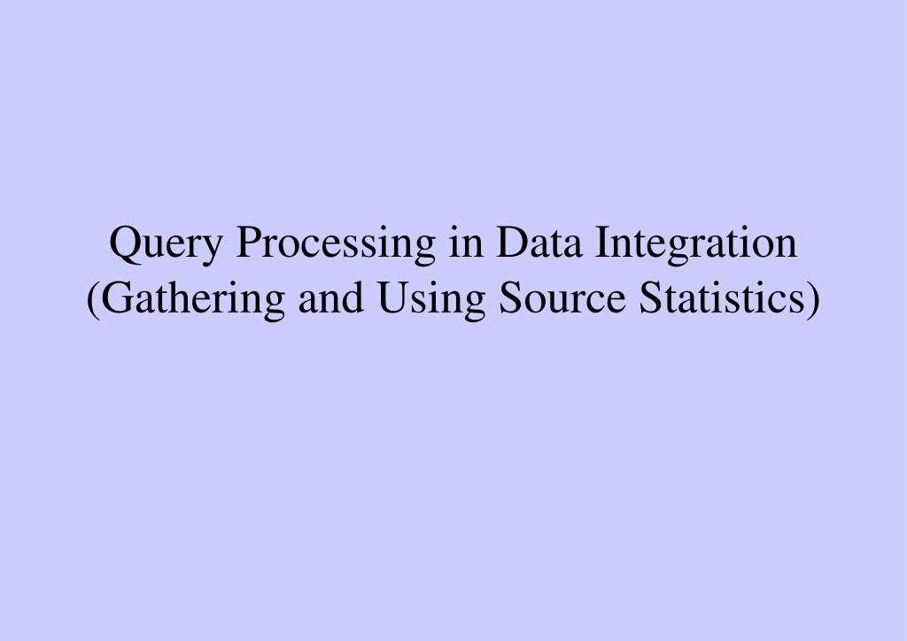 Query Processing in Data Integration