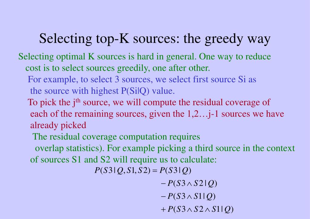 Selecting top-K sources: the greedy way